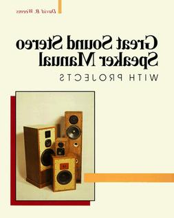 Great Sound Stereo Speaker Manual: With Projects